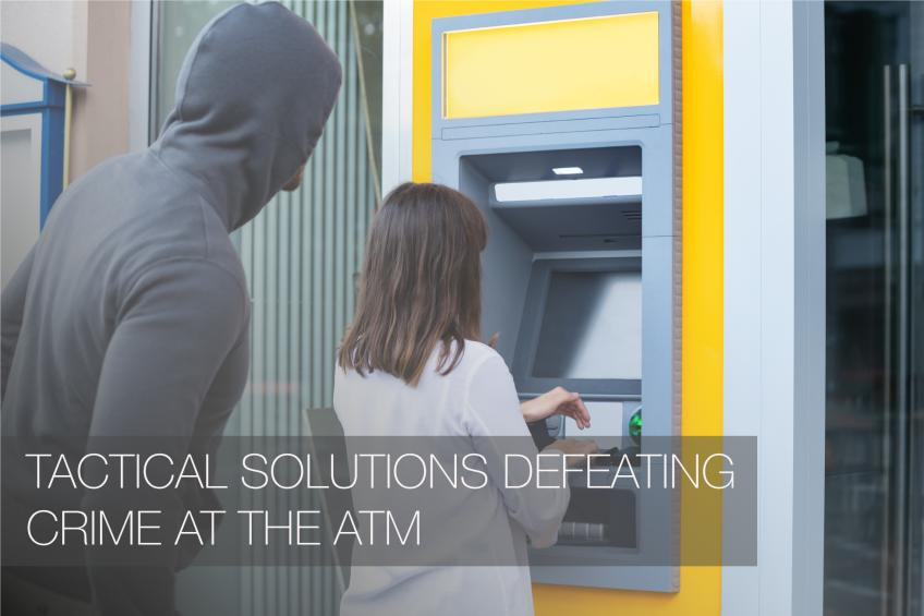 A picture of TACTICAL SOLUTIONS DEFEATING CRIME AT THE ATM