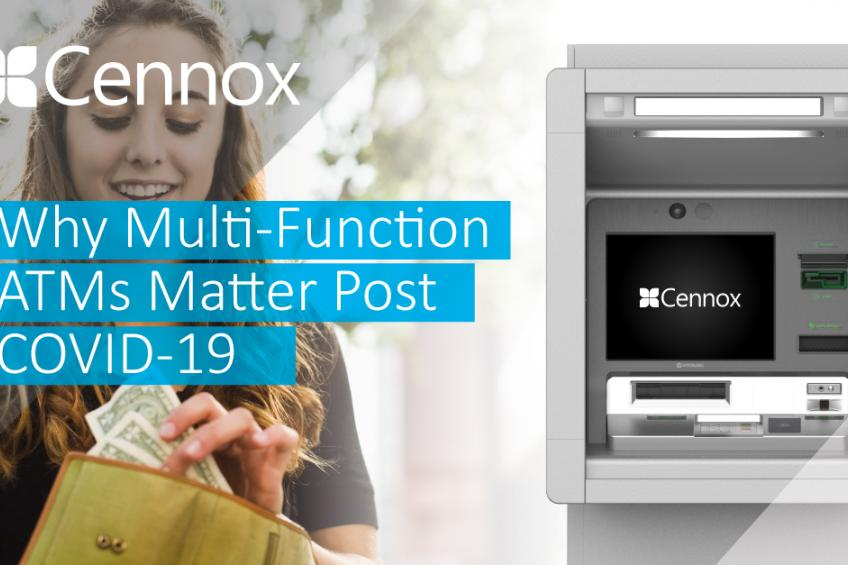 Una foto de Why Full-Function / Multi-Function ATMs Matter Post COVID-19